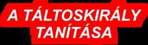 taltoskiraly_tanitasa_szoveg_300.png